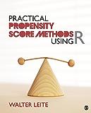 Practical Propensity Score Methods Using R