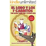 EL LOBO Y LOS SIETE CABRITOS. THE WOLF AND THE 7 YOUNG KIDS. EDICION BILINGÜE: ESPAÑOL INGLES. Un libro para chicos 3-8. Una