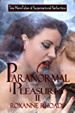 Paranormal Pleasures II: Ten More Tales of Supernatural Seduction