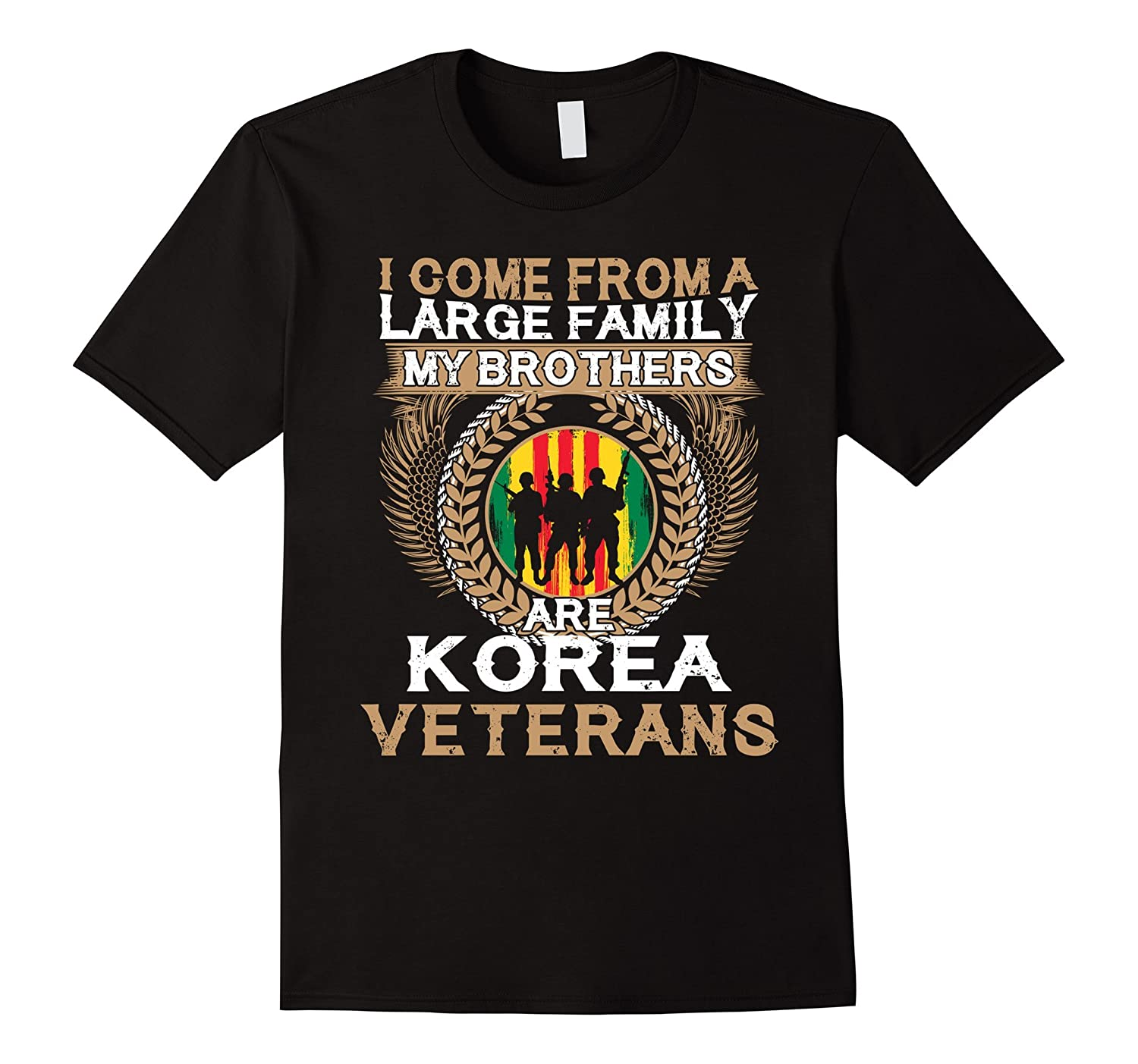 Korea Veterans Tshirt I Come From A Large Family Gift-TJ