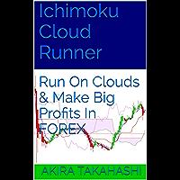 Ichimoku Cloud Runner: Run On Clouds & Make Big Profits In FOREX