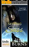 Sassy Ever After: Selling Sass (Kindle Worlds Novella) (Sheel Series Book 2)