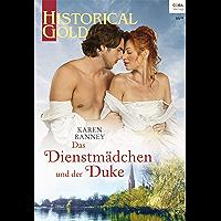 Das Dienstmädchen und der Duke (Historical Gold 332)