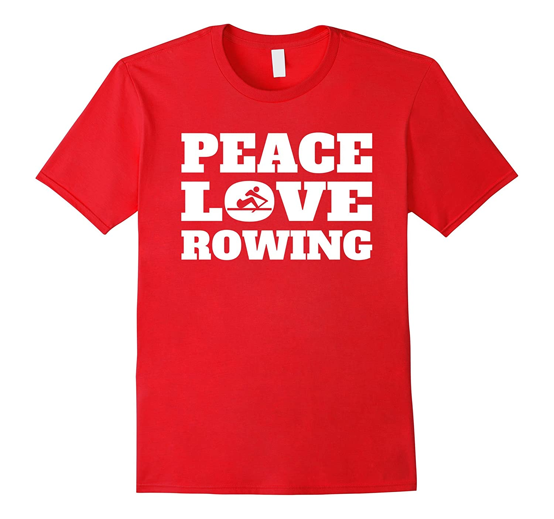Peace Love Rowing T-Shirt-RT