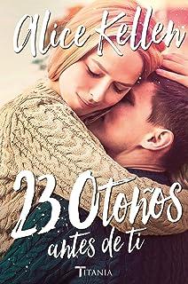 23 otonos antes de ti (Spanish Edition)
