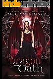 The Dragon Oath: A Fae Academy Shifter Romance (Hidden Legends: University of Sorcery Book 2)