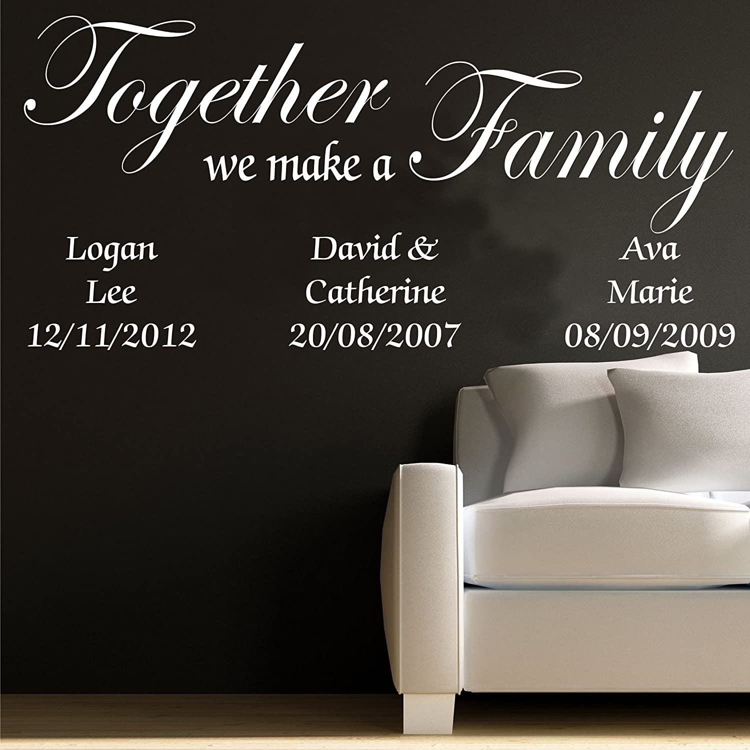 TOGETHER WE MAKE A FAMILY PERSONALISED WALL ART STICKER QUOTE ~ IDEAL FOR  HALLWAY, LOUNGE, STUDY, OFFICE, DINING ROOM, BEDROOM  Part 85