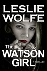 The Watson Girl: A Gripping Serial Killer Thriller Kindle Edition