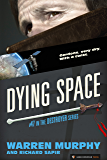 Dying Space (The Destroyer Book 47)