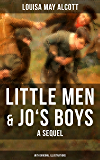 Little Men & Jo's Boys: A Sequel (With Original Illustrations): A Children's Classic