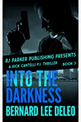 Rick Cantelli, P.I. (Book 3) Into the Darkness (Rick Cantelli, P.I. Detectives) Kindle Edition