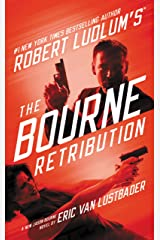 Robert Ludlum's (TM) The Bourne Retribution (Jason Bourne series Book 11) Kindle Edition