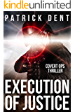 Execution of Justice: Covert Ops Military Assassination Thriller (English Edition)