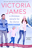A Christmas Miracle for the Doctor (Shadow Creek, Montana Book 6)