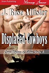 Displaced Cowboys [Lone Wolves of Shay Falls 5] (Siren Publishing Menage Amour) Kindle Edition