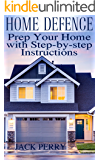 Home Defence: Prep Your Home with Step-by-step Instructions: (Self-Defense, Self Protection)