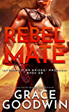 Rebel Mate (Interstellar Brides® Program Book 20)