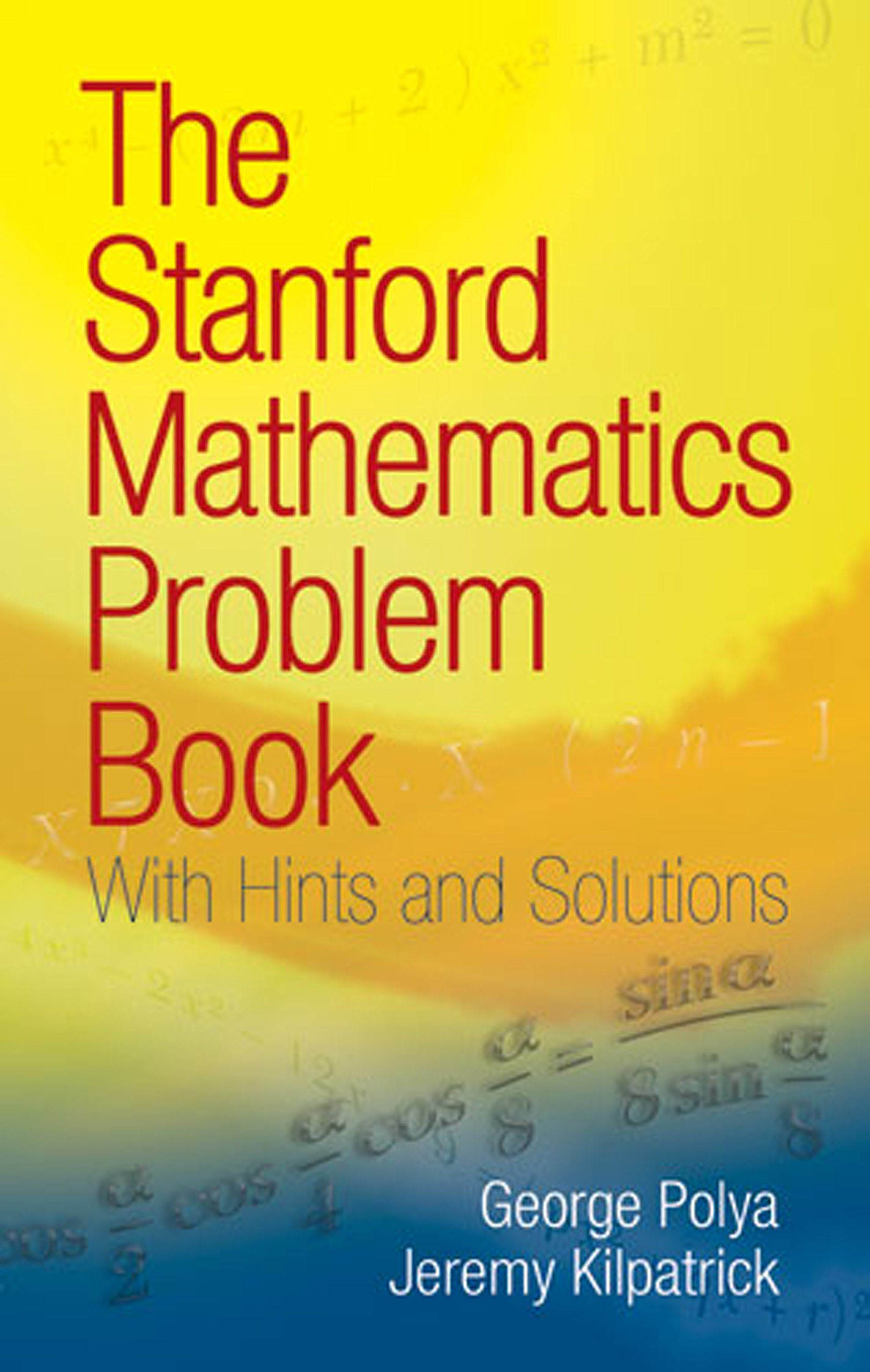 The Stanford Mathematics Problem Book: With Hints and Solutions (Dover Books on Mathematics) (English Edition)