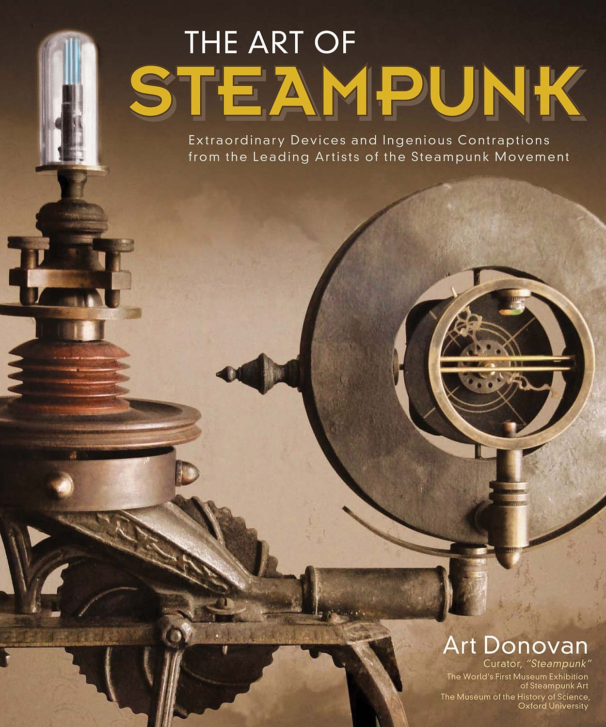 art of steampunk the extraordinary devices and ingenious