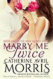 Marry Me Twice (Rose Quartz Series Book 1)