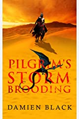 Pilgrim's Storm Brooding: A Sweeping Dark Fantasy Epic (Broken Stone Chronicle Book 3) Kindle Edition