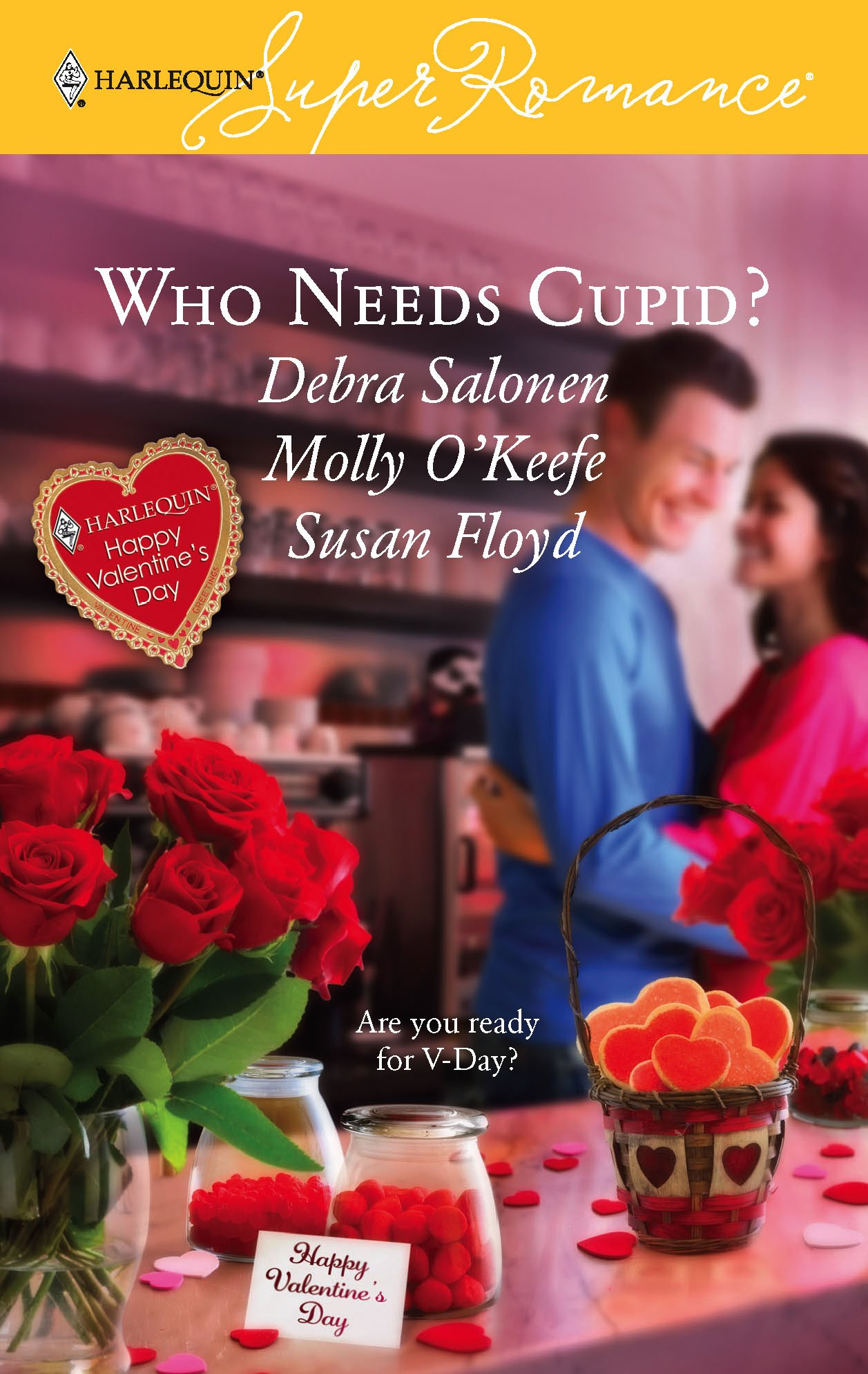 Who Needs Cupid?: The Max Factor/A Valentine for Rebecca/Lucky in Love (Harlequin Superromance Anthology, No 1392) ebook