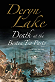 Death at the Boston Tea Party: An 18th century mystery (A John Rawlings Mystery Book 16)