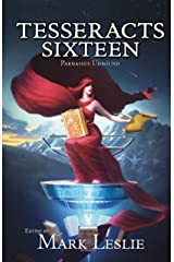 Tesseracts Sixteen (Parnassus Unbound) Kindle Edition