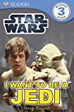 Star Wars I Want to Be a Jedi (DK Readers Level 3)