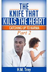 The Knife that Kills the Heart: Catching Up To Karma: Love's Soul Series Book Two Kindle Edition