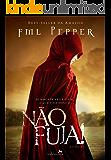 NÃO FUJA!: Se a morte não é o fim, o que virá depois? (NÃO PARE! Livro 3) (Portuguese Edition)