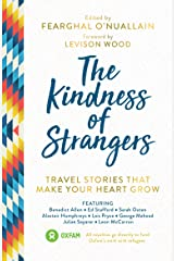 The Kindness of Strangers: Travel Stories That Make Your Heart Grow Kindle Edition