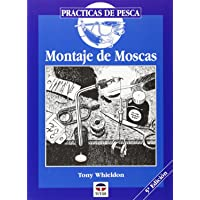 MONTAJE DE MOSCAS (Practicas De Pesca)