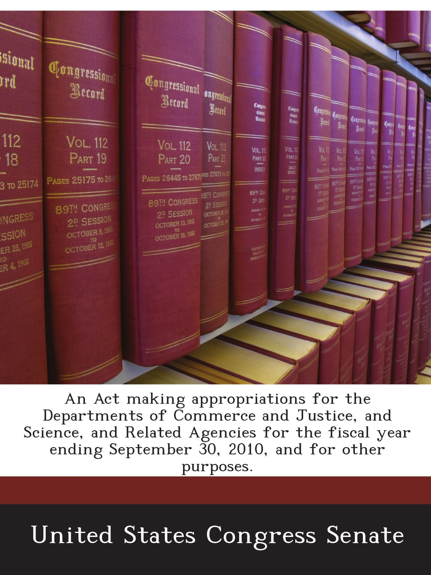 Download An Act making appropriations for the Departments of Commerce and Justice, and Science, and Related Agencies for the fiscal year ending September 30, 2010, and for other purposes. pdf
