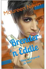 Brender 'n Eddie: What would you do for love? (Flying Books Book 3) Kindle Edition