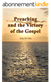 Preaching and the Victory of the Gospel (English Edition)