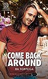 Come Back Around (Dreamspun Desires Book 85)