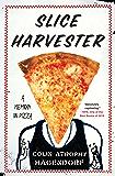 Slice Harvester: A Memoir in Pizza