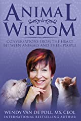 Animal Wisdom: Conversations From The Heart Between Animals and Their People Kindle Edition