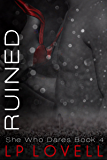 Ruined: A She Who Dares Standalone Novel