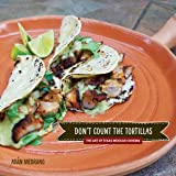 """""""Don't Count the Tortillas"""": The Art of Texas Mexican Cooking (Grover E. Murray Studies in the American Southwest)"""
