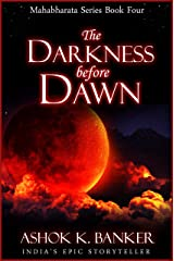 MAHABHARATA SERIES BOOK #4: The Darkness Before Dawn Kindle Edition