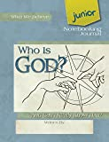 Who Is God? Junior Notebooking Journal (What We Believe)