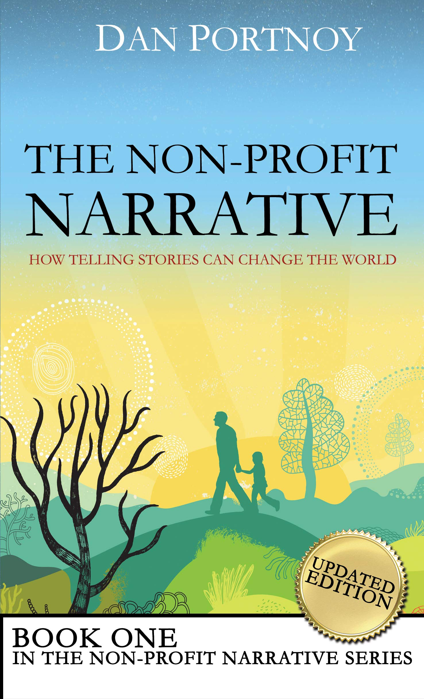The Non Profit Narrative  How Telling Stories Can Change The World  English Edition