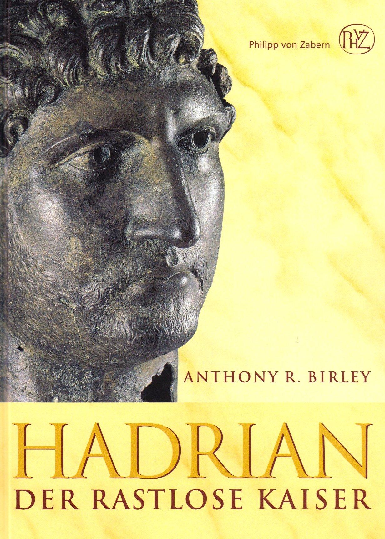 Hadrian. Der rastlose Kaiser