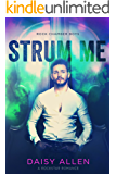 Strum Me: A Rockstar Romance (Rock Chamber Boys Book 2)