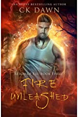Fire Unleashed: A Paranormal Dystopian Romance (Reign of Fae Book 3) Kindle Edition