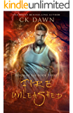Fire Unleashed: A Paranormal Dystopian Romance (Reign of Fae Book 3)