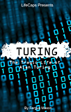 Turing: The Tragic Life of Alan Turing (English Edition)