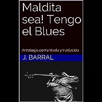 Maldita sea! Tengo el Blues: Antología comentada